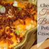 Cheesy Twice Baked Potato Casserole