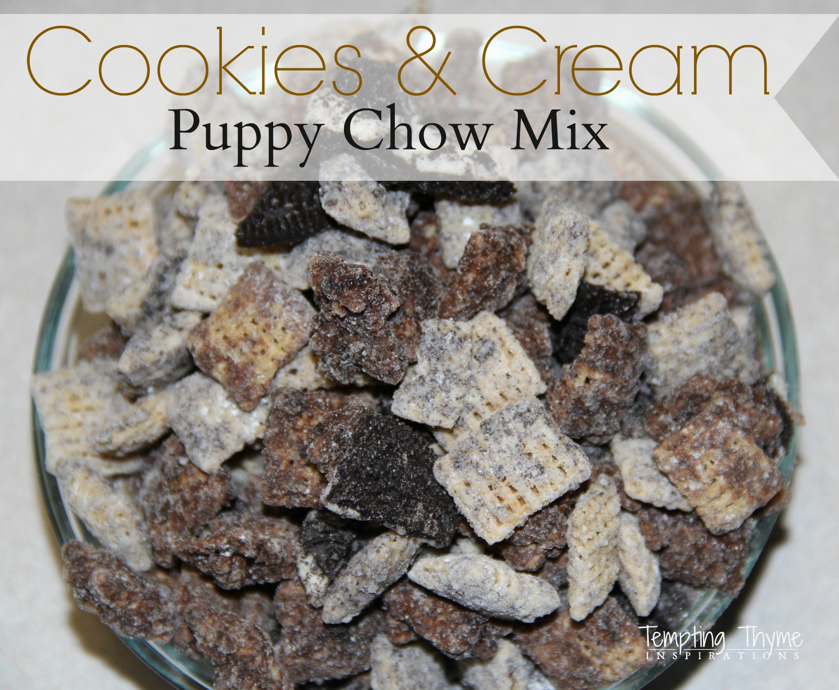 Cookies And Cream Puppy Chow Mix Tempting Thyme