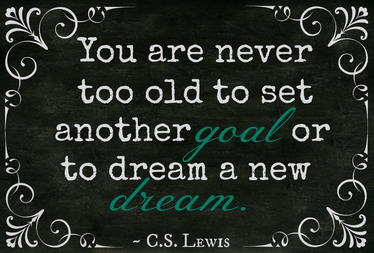 you are never too old quote
